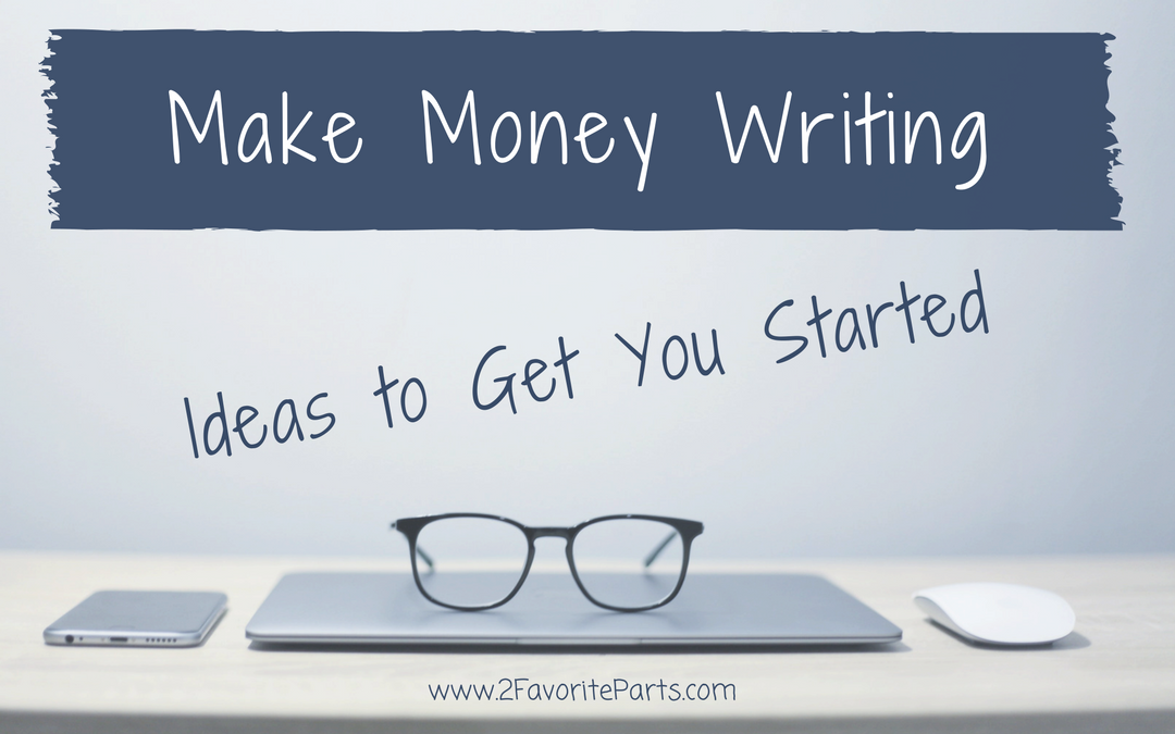 Make Money Writing: Ideas to Get You Started